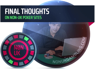image of final thoughts on non-uk poker sites