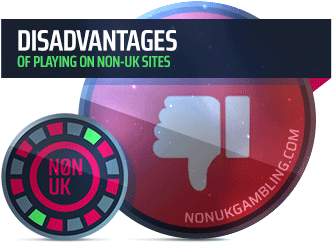 Disadvantages of Non UK Gambling